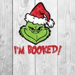 Download Grinch I am Booked SVG and DXF Cut files and use it to your DIY project!