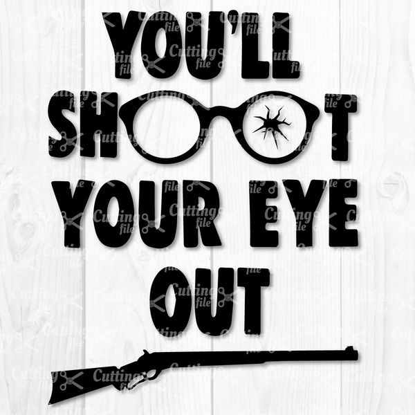 You'll Shoot Your Eye Out SVG DXF Cut Files