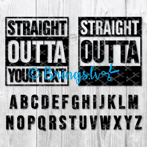 Straight outta svg - Straight Outta SVG DXF PNG Cut Files