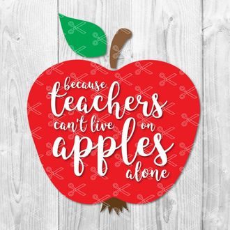 because teachers cant live on apples alone svg