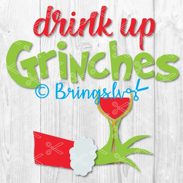 Drink up grinches SVG