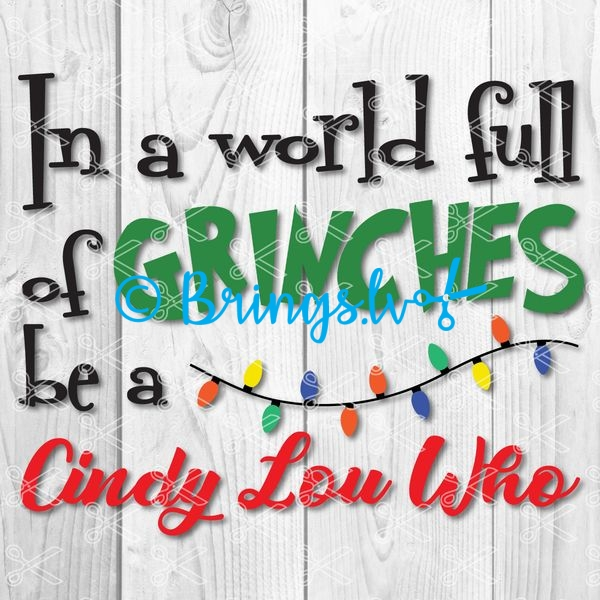 In A World Full Of Grinches Be A Cindy Lou Who SVG Cut File - In A World Full Of Grinches Be A Cindy Lou Who SVG