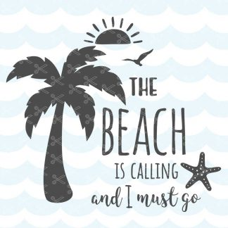 The beach is calling and I must go SVG