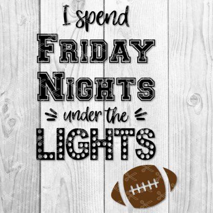 I Spend Friday Nights Under the Lights SVG