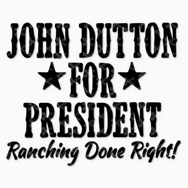 John Dutton for president