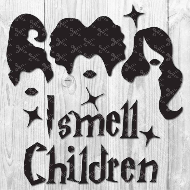 I smell Children - Sanderson Sisters SVG