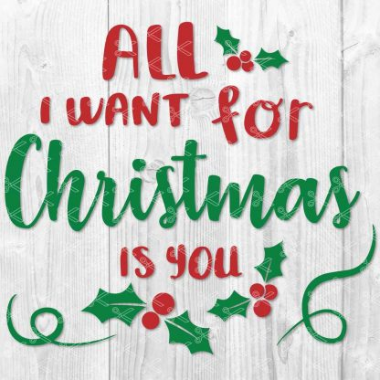 All I Want for Christmas is You Svg