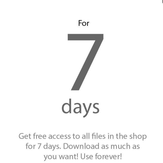 Get access to all files in shop for 7 days