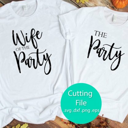 Wife of the Party Bachelorette SVG