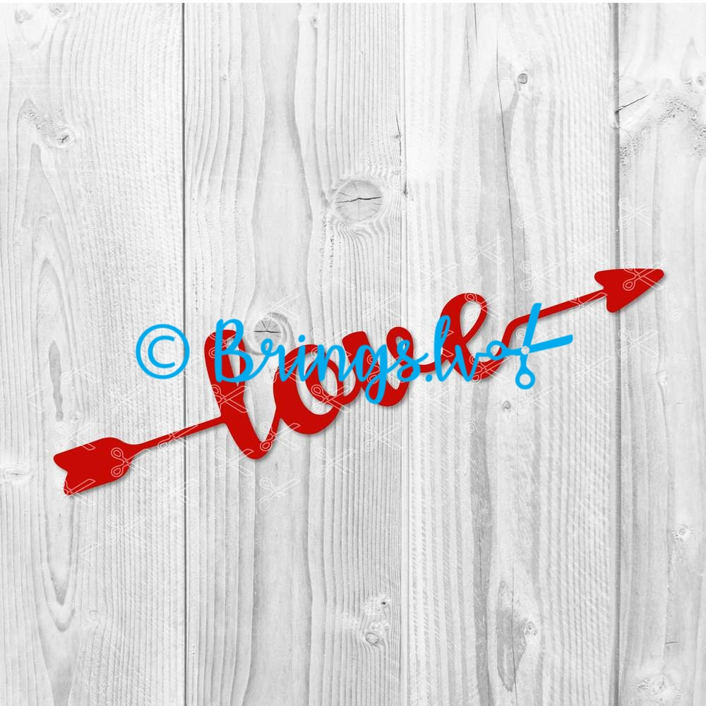 Love Svg Png Dxf Cut Files Valentine Svg Arrow Svg