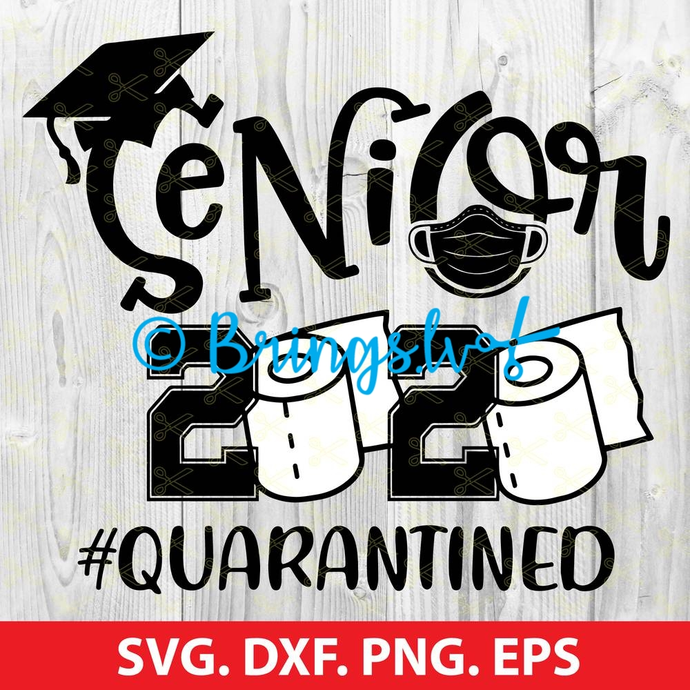 Senior 2020 Quarantined Toilet Paper Mask Svg Dxf Png Eps Cut File