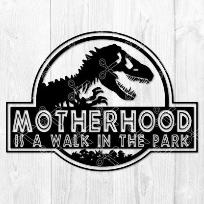 MOTHERHOOD IS A WALK IN THE PARK SVG