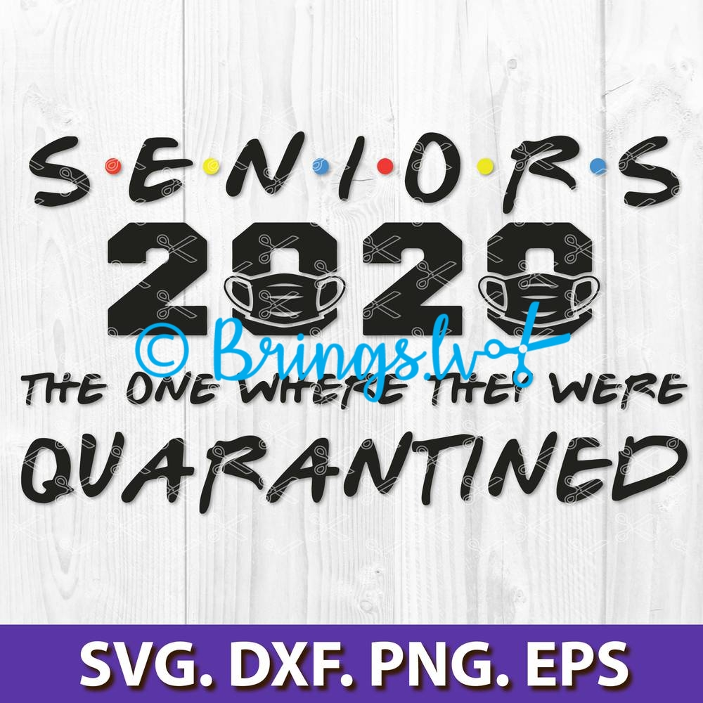 Seniors 2020 Svg Png Dxf Eps Quarantine Svg Cut File