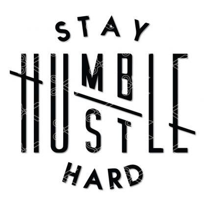 Stay humble hustle hard SVG