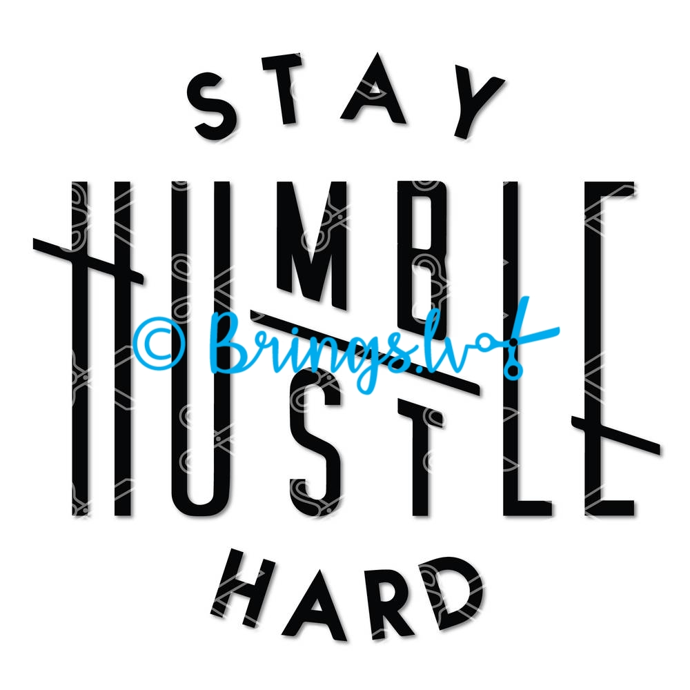Stay humble hustle hard SVG
