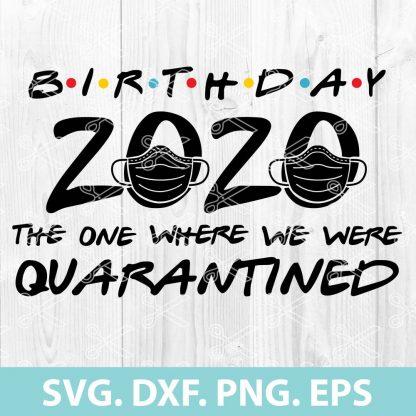 Birthday 2020 Quarantined SVG