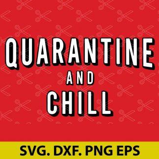 Quarantine and Chill SVG