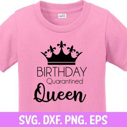 QUARANTINED BIRTHDAY QUEEN SVG