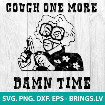 Coronavirus Madea Gun Cough one more damn time SVG