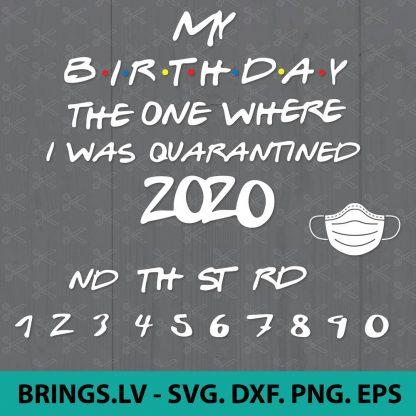 Friends 2020 Quarantine Birthday SVG