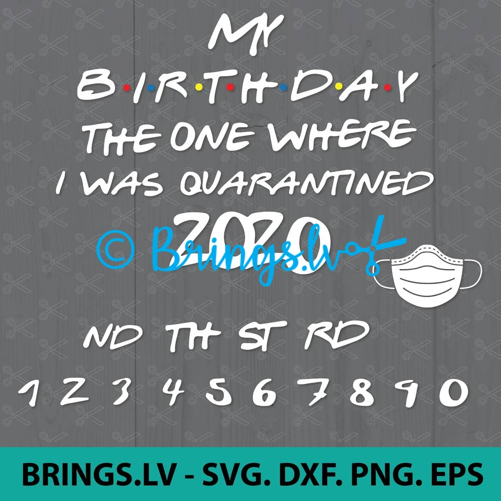 Friends 2020 Quarantine Birthday SVG