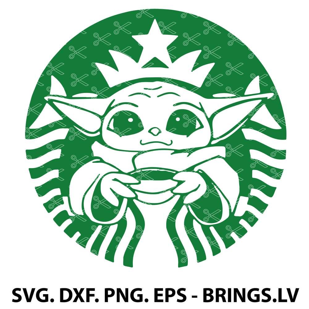 Baby Yoda Starbucks Svg Dxf Png Eps Cut Files