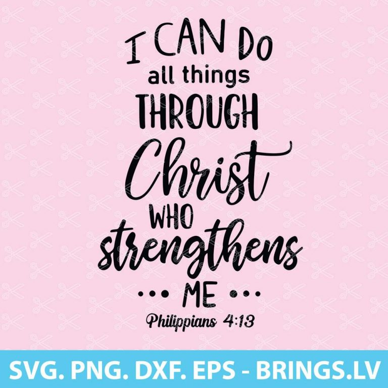 I Can Do All Things Through Christ Who Strengthens Me Svg