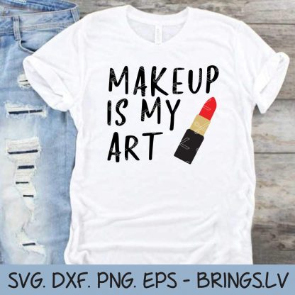 Makeup Is My Art SVG File