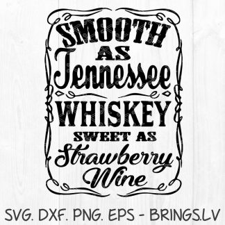 Smooth As Tennessee Whiskey Sweet As Strawberry Wine SVG