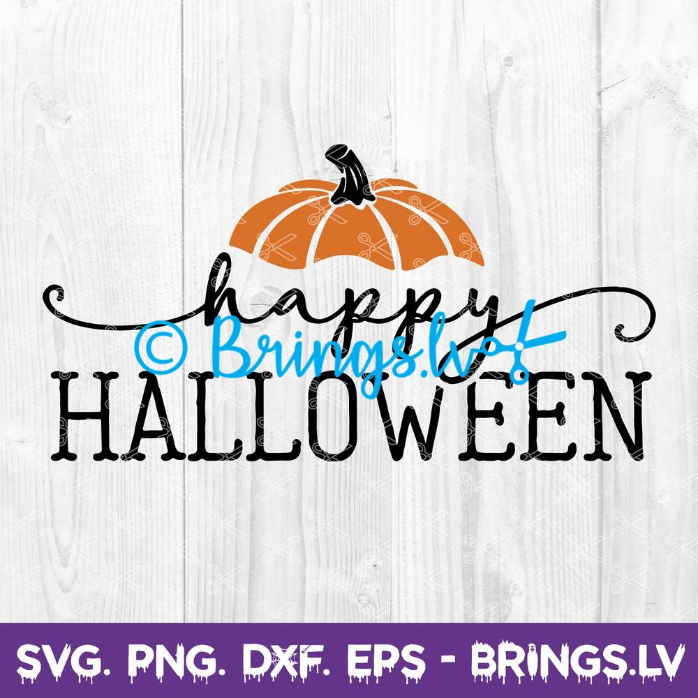 Farmhouse Sign Svg Dxf Png Eps Cut Files Happy Halloween Svg