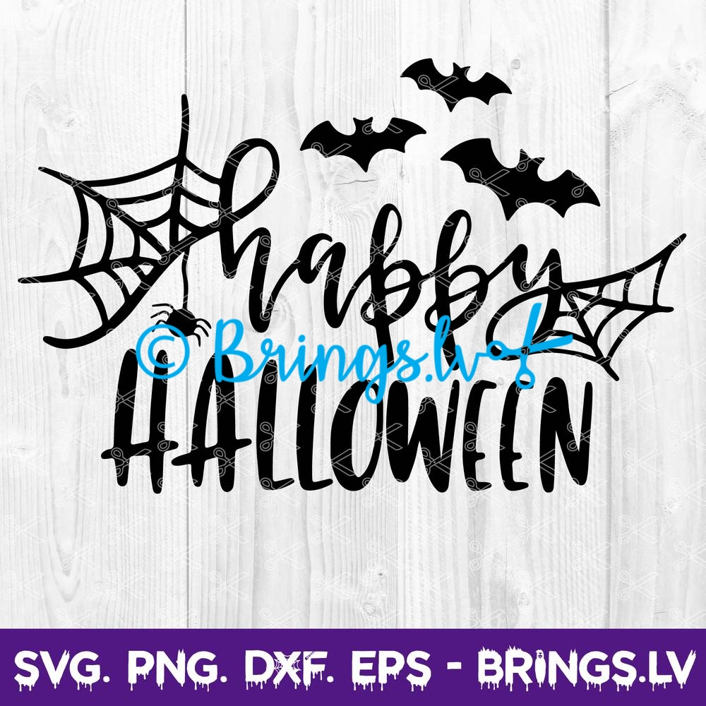 Happy Halloween Svg Png Dxf Eps Cut Files Spider Web Svg