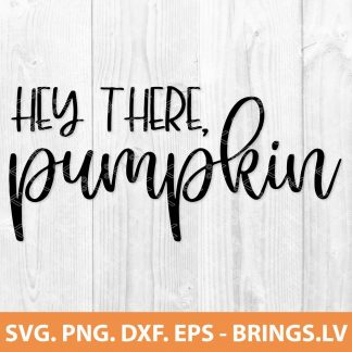 Hey There Pumpkin SVG - Welcome Fall SVG