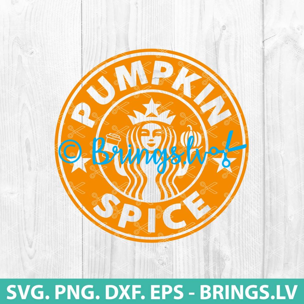 Starbucks Pumpkin Spice Svg Dxf Png Cut Files Halloween Svg