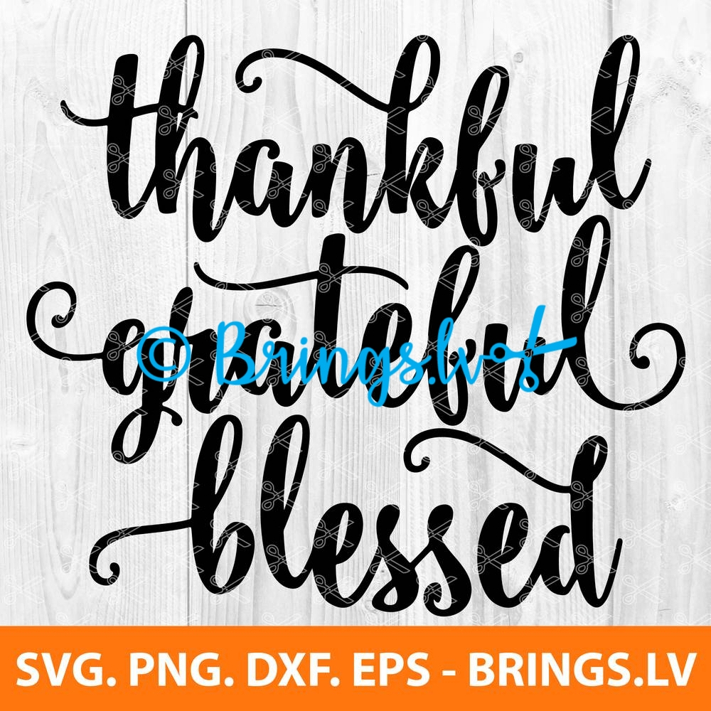 Thankful Grateful Blessed Svg Dxf Png Eps Cut Files