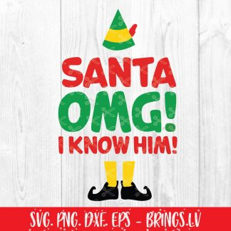 Santa OMG I Know Him! SVG