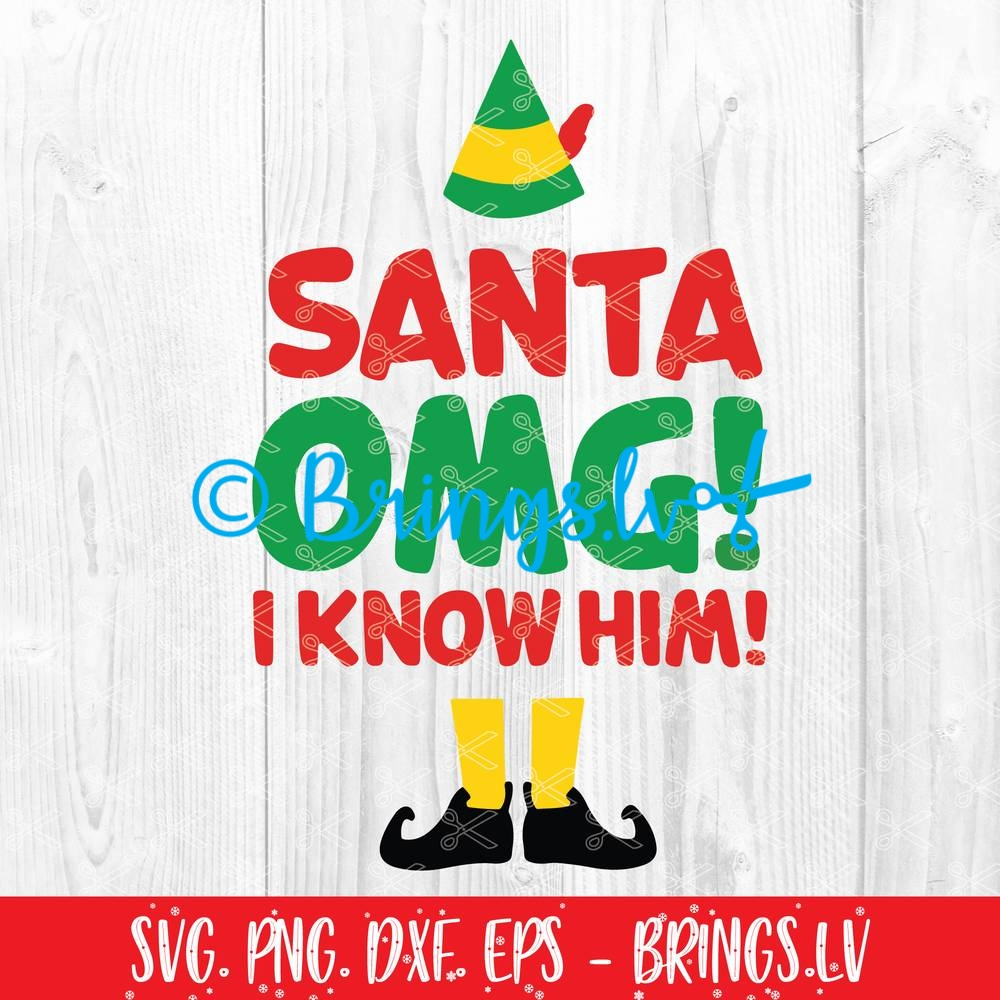 Buddy The Elf Movie Quote Santa Omg I Know Him Svg Png Cut Files