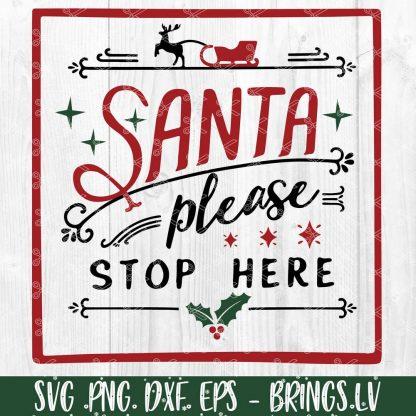 Santa please stop here SVG