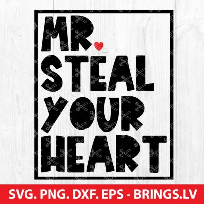Mr Steal Your Heart SVG