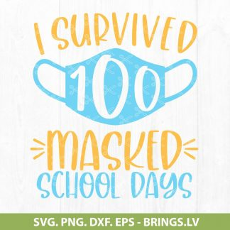 I Survived 100 Masked School Days SVG