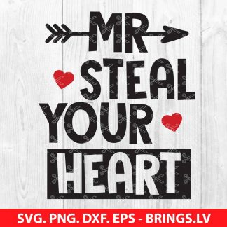 Mr Steal Your Heart Valentines Day SVG
