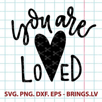 YOU ARE LOVED SVG