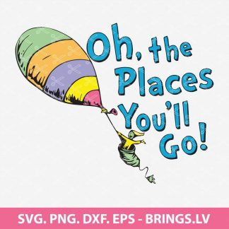 Oh The Places Youll Go SVG